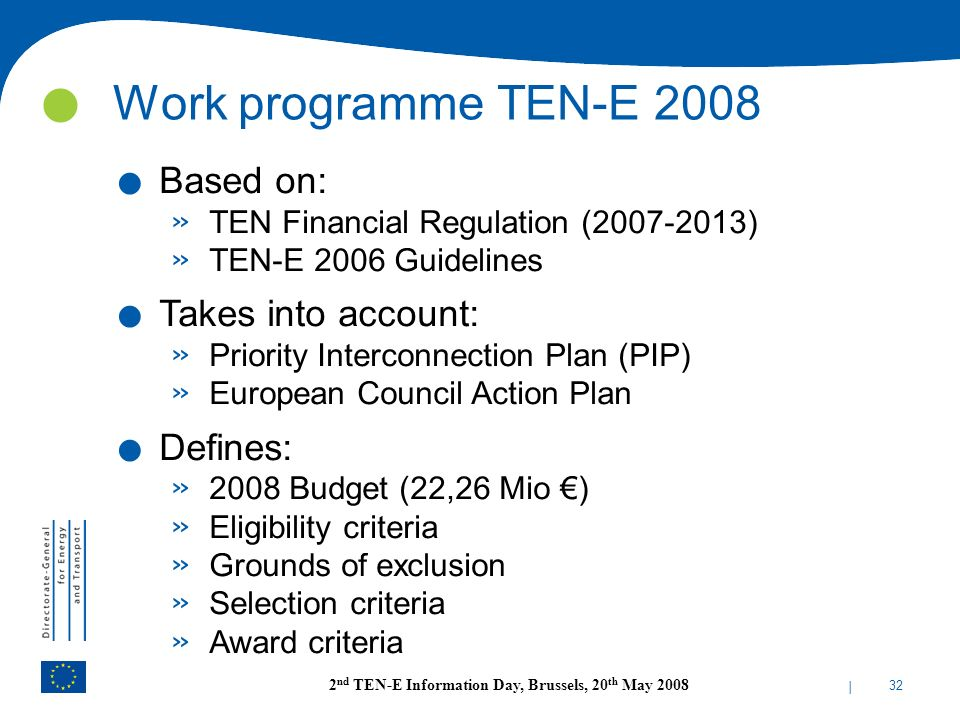 Work programme TEN-E 2008 Based on: Takes into account: Defines: