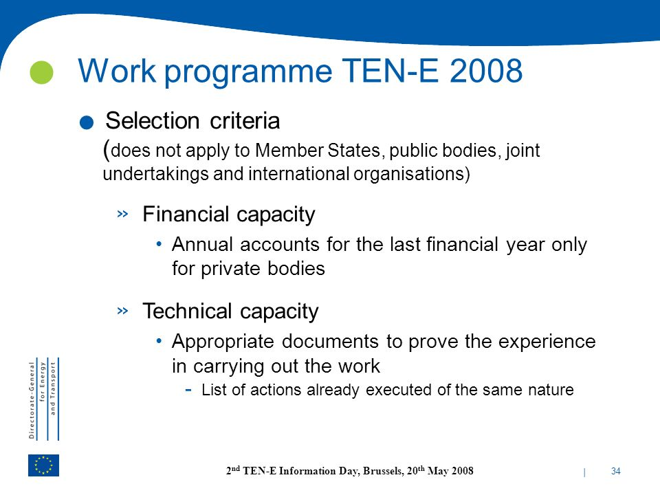 Work programme TEN-E 2008 Selection criteria (does not apply to Member States, public bodies, joint undertakings and international organisations)