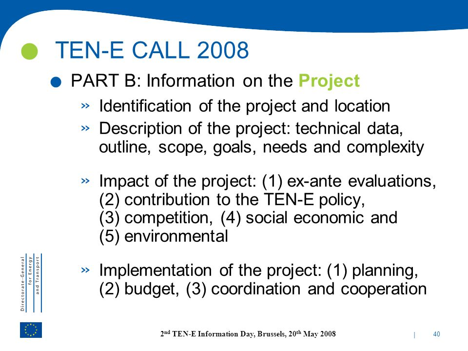 TEN-E CALL 2008 PART B: Information on the Project