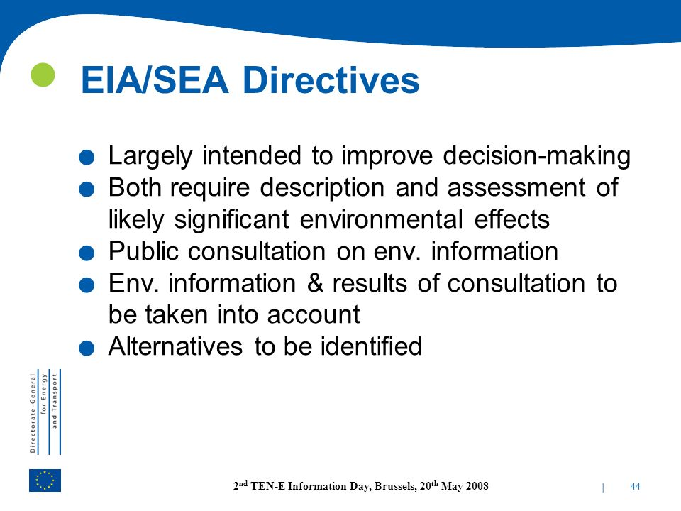 EIA/SEA Directives Largely intended to improve decision-making