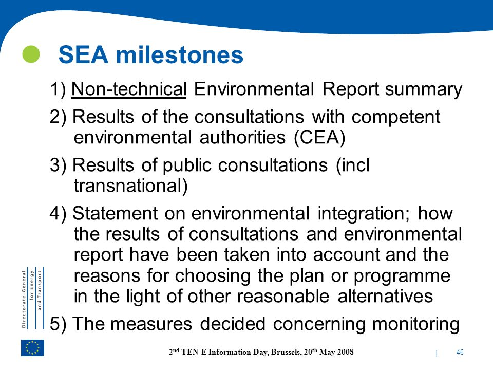 SEA milestones 1) Non-technical Environmental Report summary. 2) Results of the consultations with competent environmental authorities (CEA)