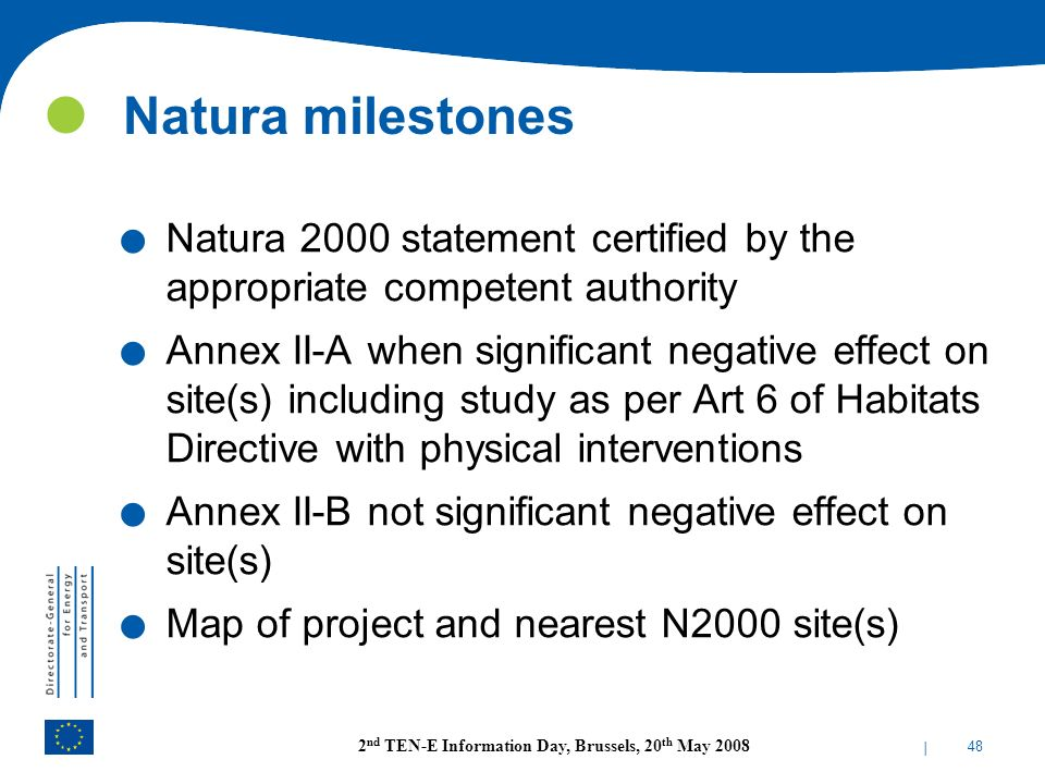 Natura milestones Natura 2000 statement certified by the appropriate competent authority.