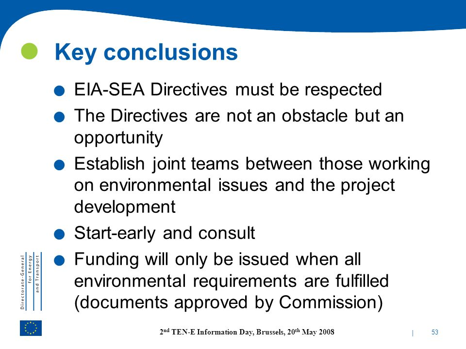 Key conclusions EIA-SEA Directives must be respected