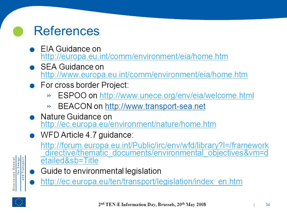 References EIA Guidance on http://europa.eu.int/comm/environment/eia/home.htm.