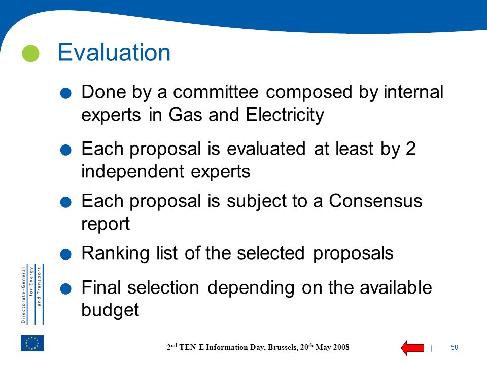 Evaluation Done by a committee composed by internal experts in Gas and Electricity. Each proposal is evaluated at least by 2 independent experts.