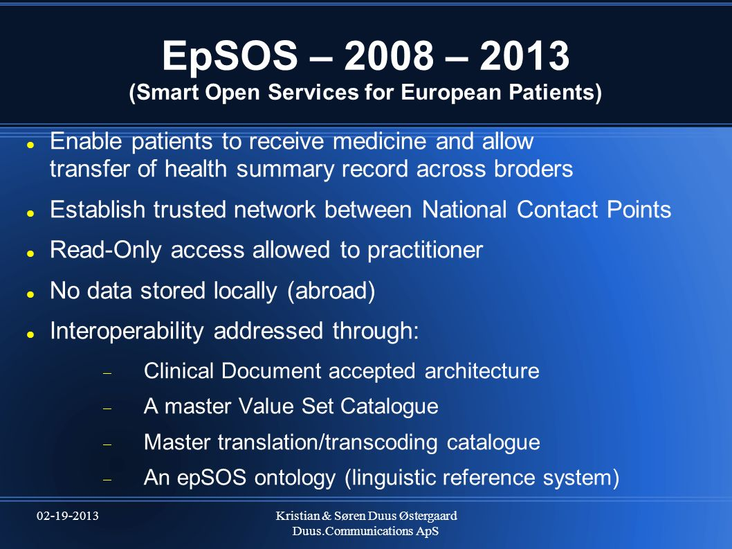 EpSOS – 2008 – 2013 (Smart Open Services for European Patients)