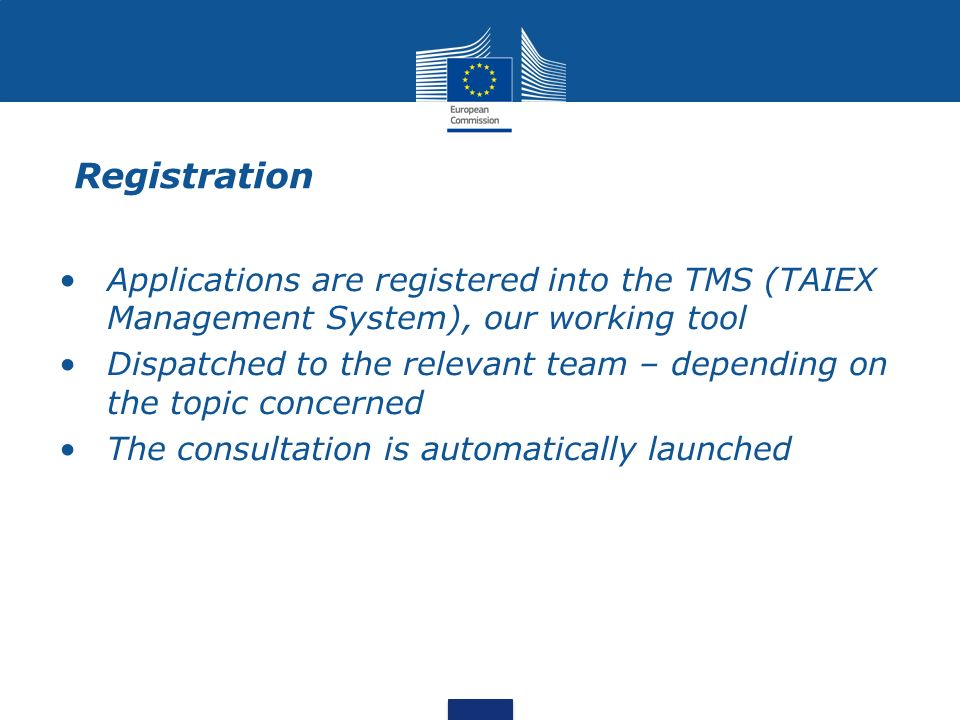 Registration Applications are registered into the TMS (TAIEX Management System), our working tool.