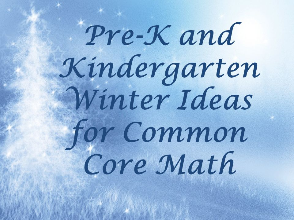 Pre-K and Kindergarten Winter Ideas for Common Core Math - ppt video ...