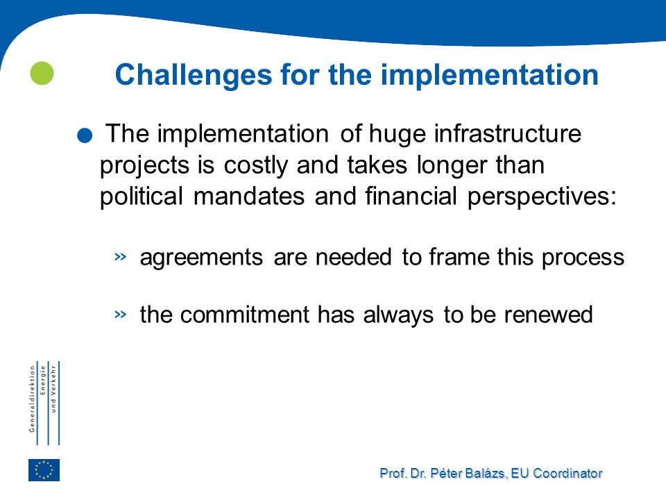 Challenges for the implementation