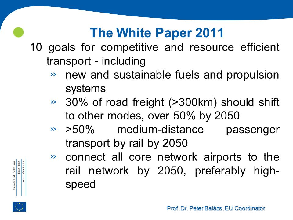 The White Paper 2011 10 goals for competitive and resource efficient transport - including. new and sustainable fuels and propulsion systems.