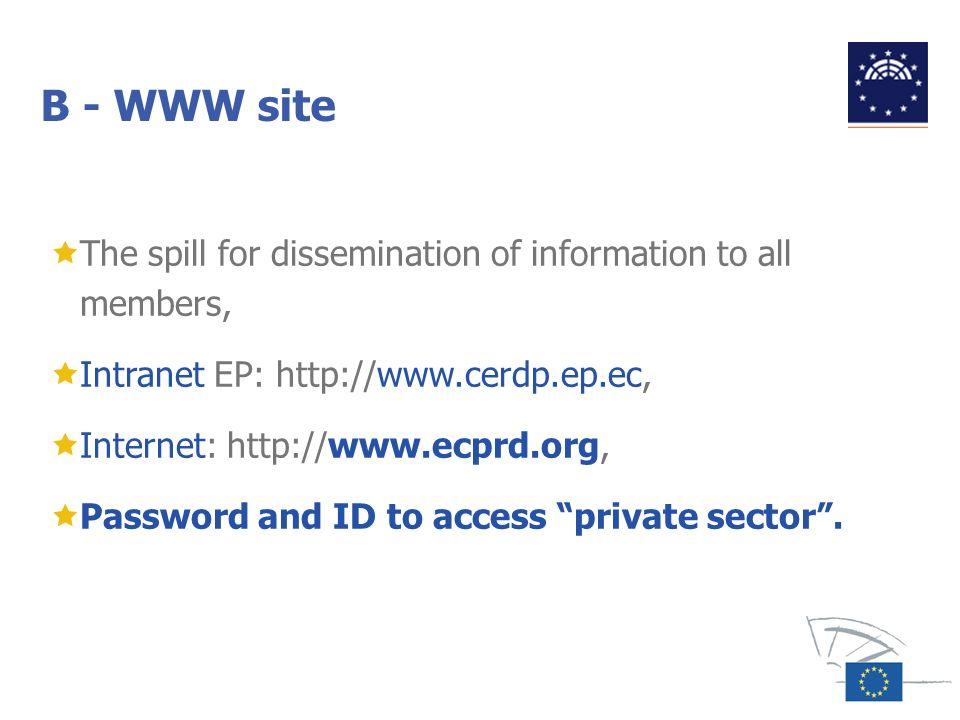 B - WWW site The spill for dissemination of information to all members, Intranet EP: http://www.cerdp.ep.ec,