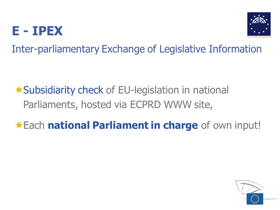 E - IPEX Inter-parliamentary Exchange of Legislative Information