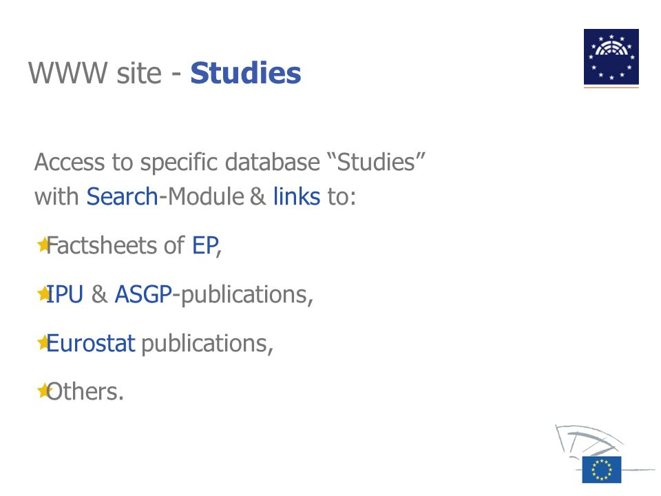 WWW site - Studies Access to specific database Studies with Search-Module & links to: Factsheets of EP,