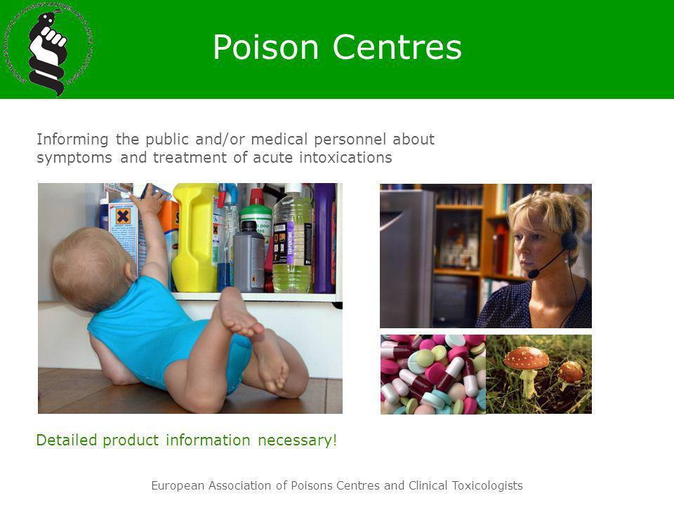 Poison Centres Informing the public and/or medical personnel about symptoms and treatment of acute intoxications.