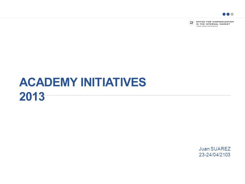 ACADEMY INITIATIVES 2013 Juan SUAREZ 23-24/04/2103