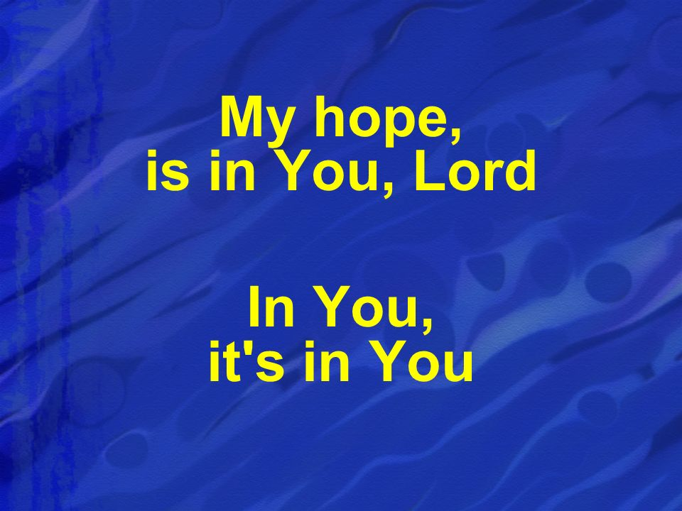 OUR ALL IN ALL (MY LIFE IS IN YOU) My life, is in You Lord My strength, is. -...