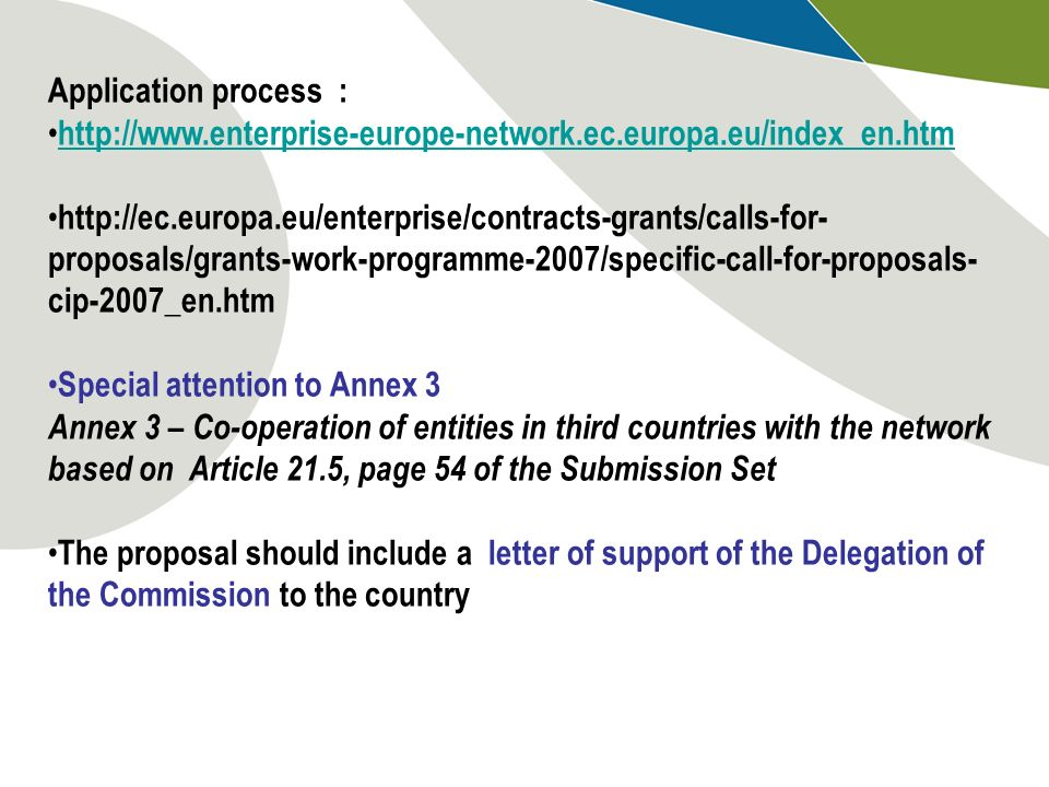 Application process : http://www.enterprise-europe-network.ec.europa.eu/index_en.htm.