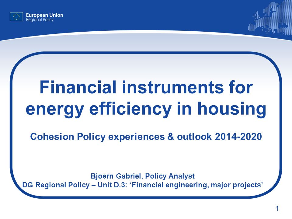 Financial instruments for energy efficiency in housing Cohesion Policy experiences & outlook