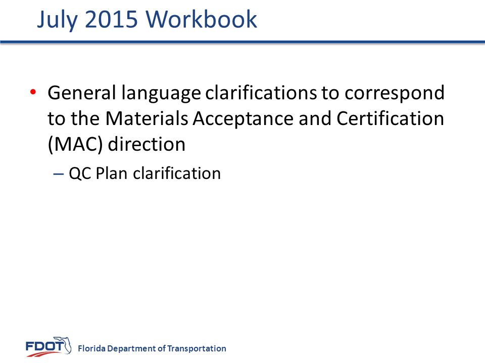 July 2015 Workbook General language clarifications to correspond to the Materials Acceptance and Certification (MAC) direction.
