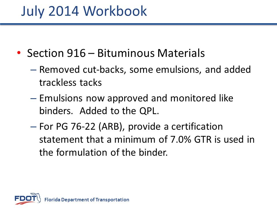 July 2014 Workbook Section 916 – Bituminous Materials