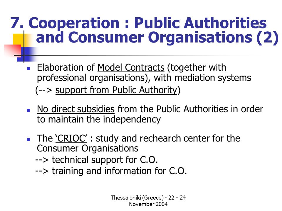 7. Cooperation : Public Authorities and Consumer Organisations (2)