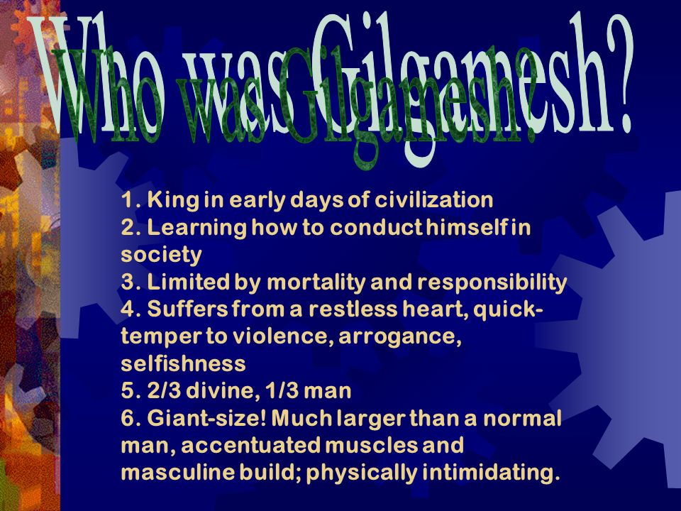 the story of the arrogant and egotistical king in the epic of gilgamesh Start studying epic of gilgamesh (powerpoint) final review learn vocabulary, terms, and more with flashcards, games, and other study tools.