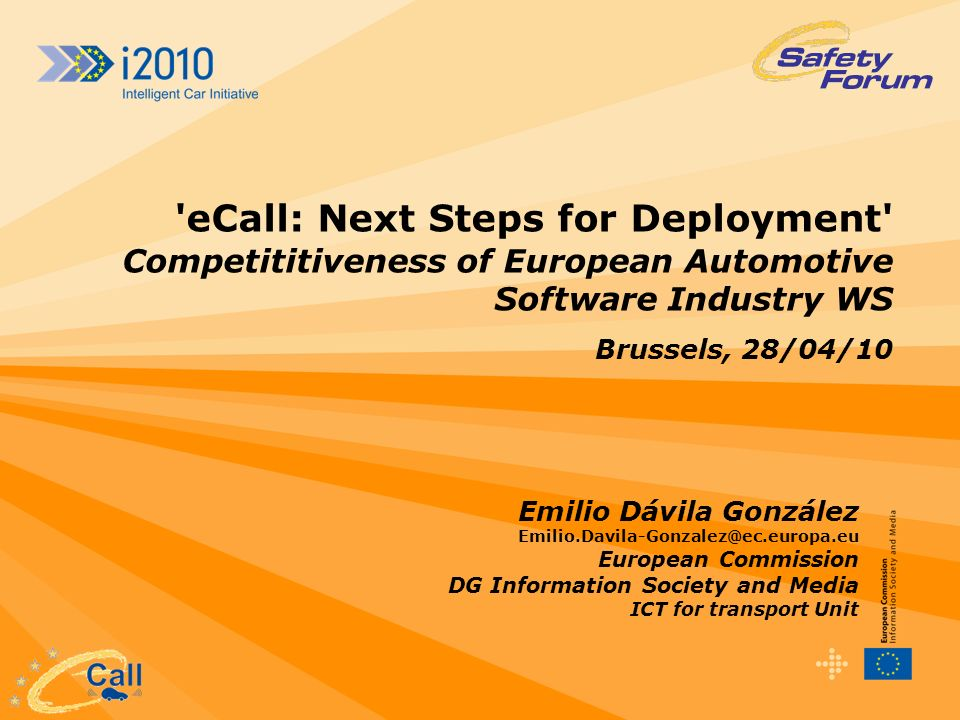 eCall: Next Steps for Deployment Competititiveness of European Automotive Software Industry WS Brussels, 28/04/10