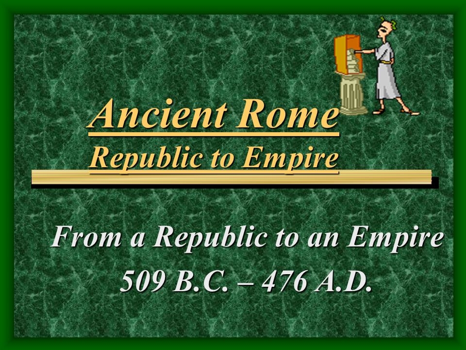 Ancient Rome Republic to Empire