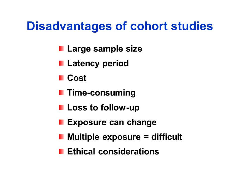 Disadvantages of cohort studies