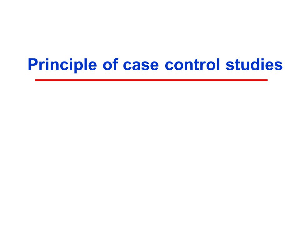 Principle of case control studies