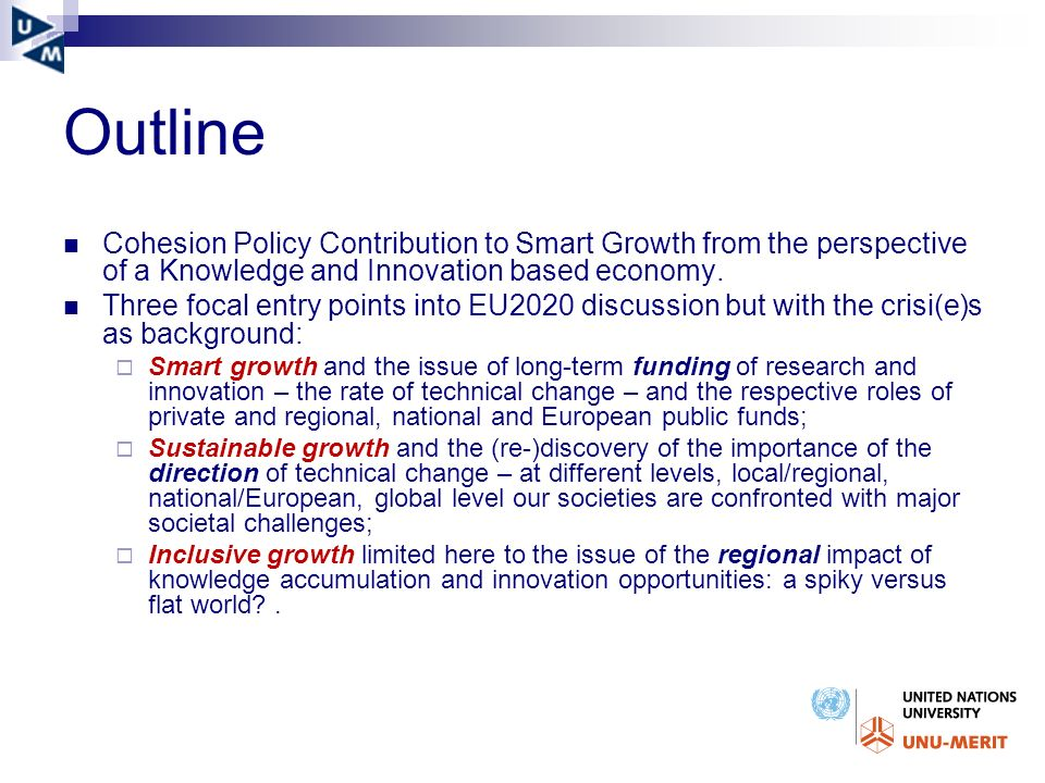 Outline Cohesion Policy Contribution to Smart Growth from the perspective of a Knowledge and Innovation based economy.