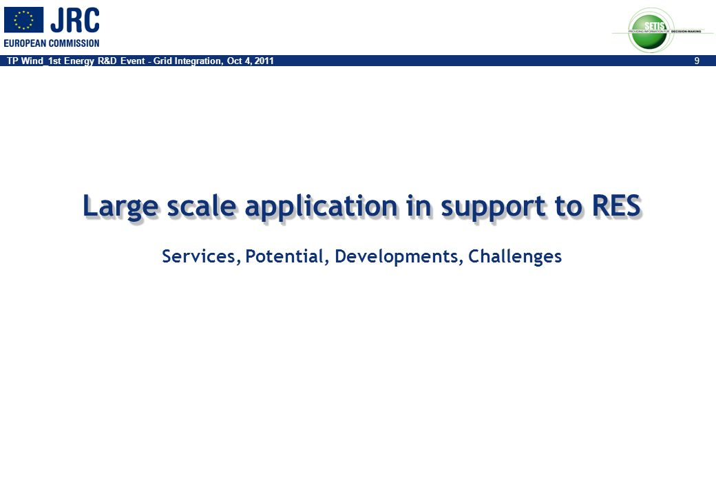 Large scale application in support to RES