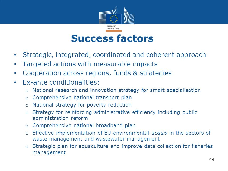 Success factorsStrategic, integrated, coordinated and coherent approach. Targeted actions with measurable impacts.