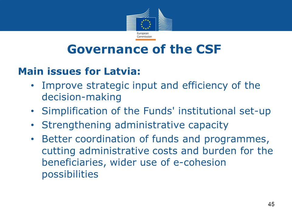 Governance of the CSF Main issues for Latvia: