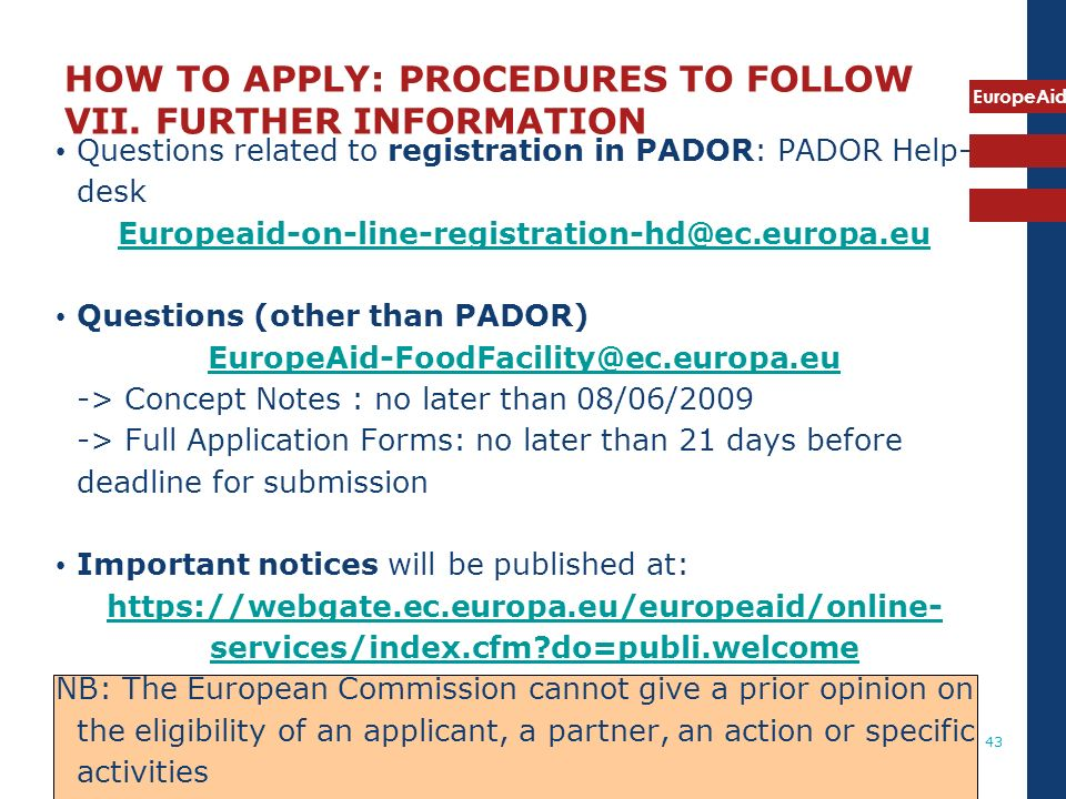 HOW TO APPLY: PROCEDURES TO FOLLOW VII. FURTHER INFORMATION