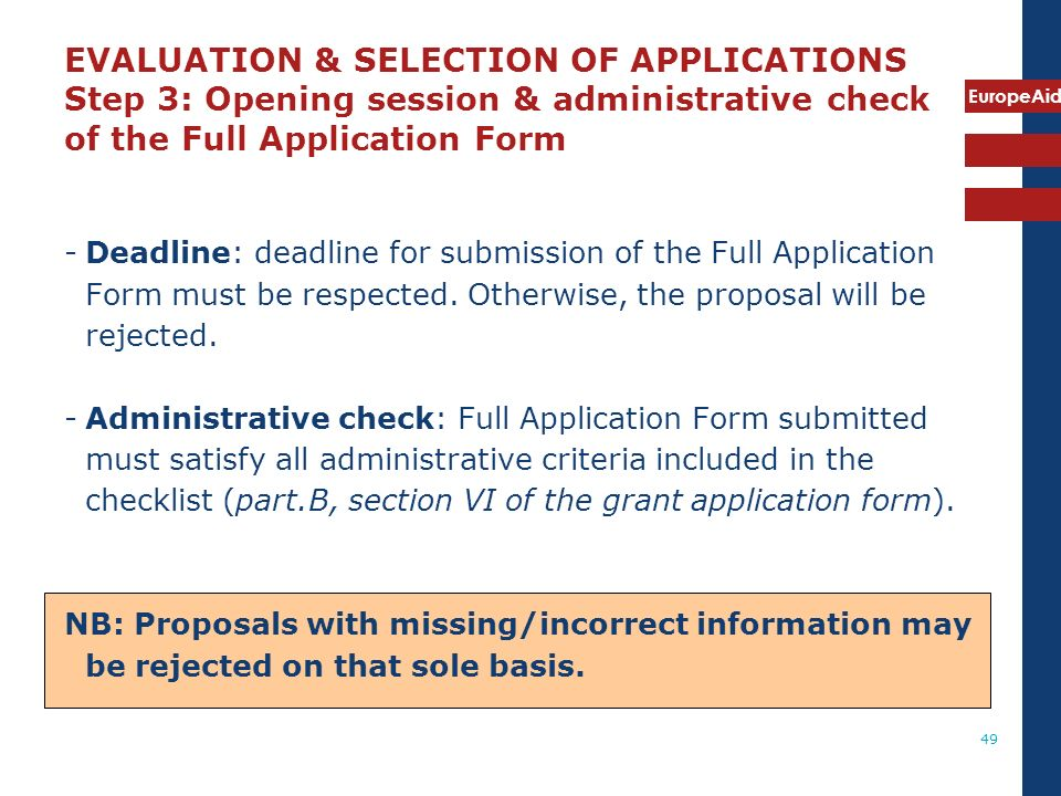 EVALUATION & SELECTION OF APPLICATIONS Step 3: Opening session & administrative check of the Full Application Form