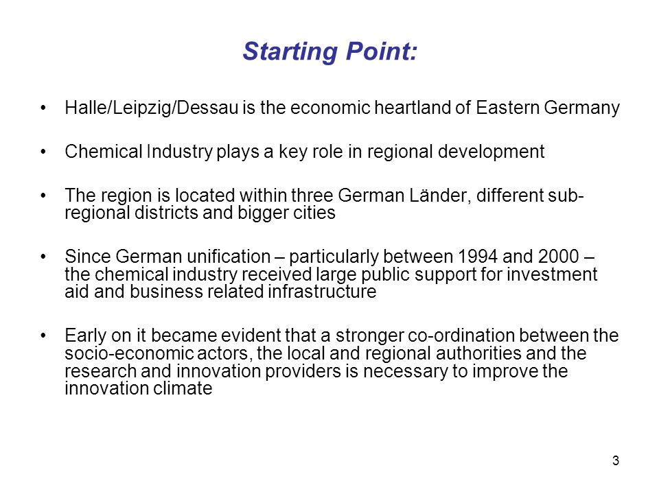 Starting Point: Halle/Leipzig/Dessau is the economic heartland of Eastern Germany. Chemical Industry plays a key role in regional development.
