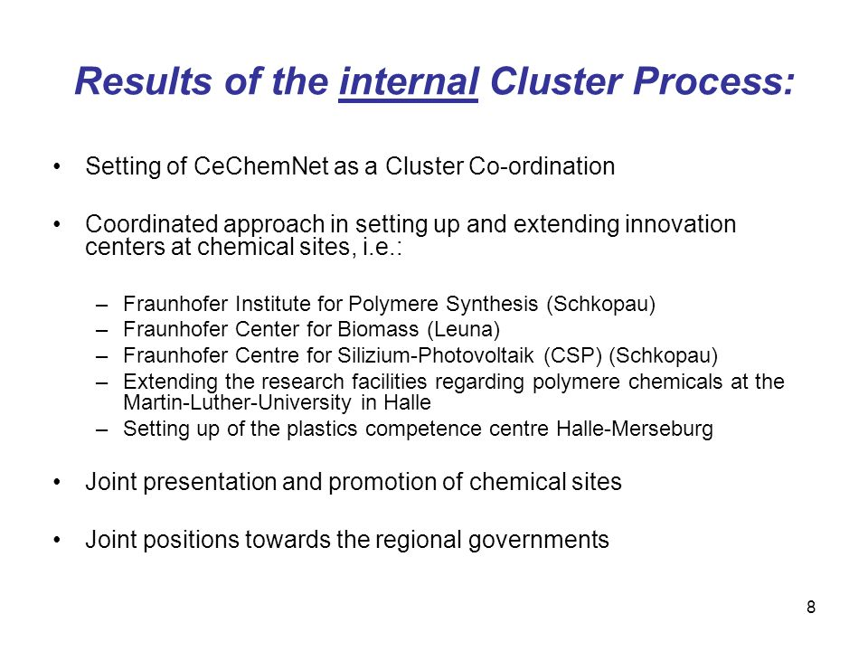 Results of the internal Cluster Process: