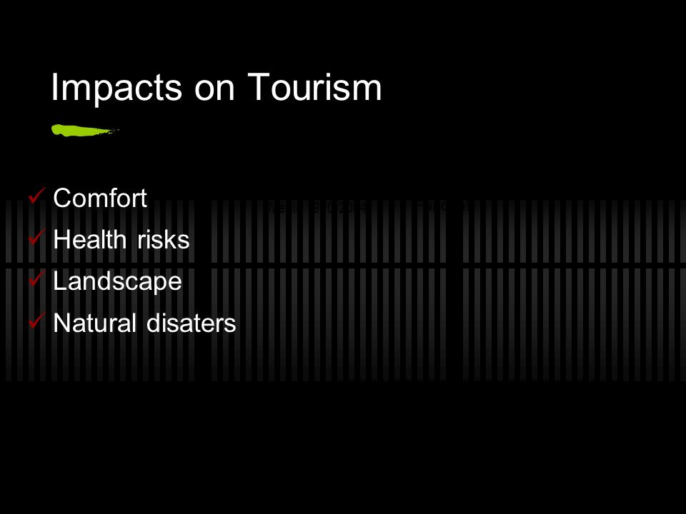 Impacts on Tourism Comfort Health risks Landscape Natural disaters