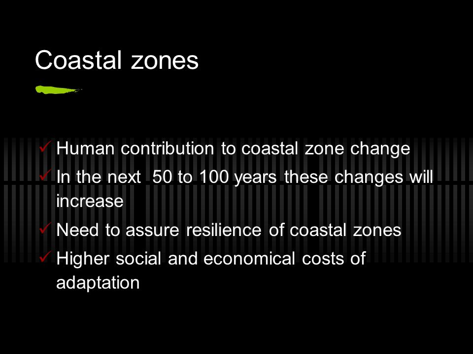 Coastal zones Human contribution to coastal zone change