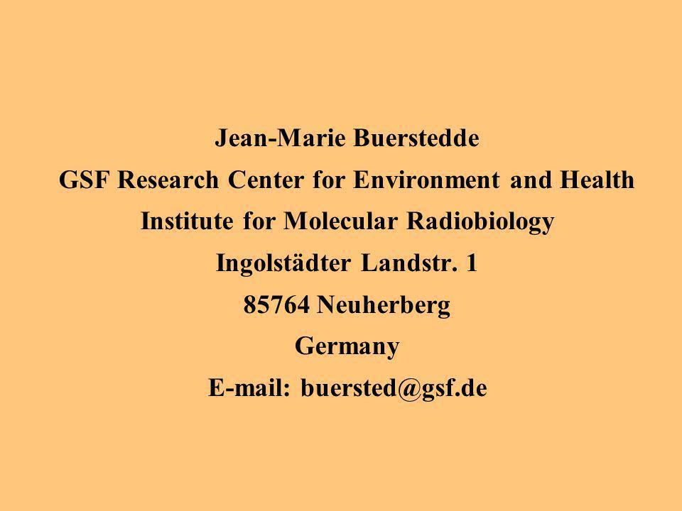 Jean-Marie Buerstedde GSF Research Center for Environment and Health Institute for Molecular Radiobiology Ingolstädter Landstr. 1 85764 Neuherberg Germany E-mail: buersted@gsf.de