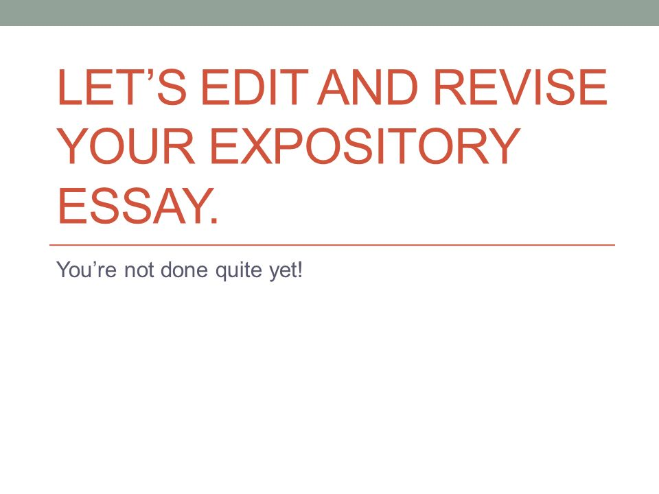 let s edit and revise your expository essay ppt let s edit and revise your expository essay