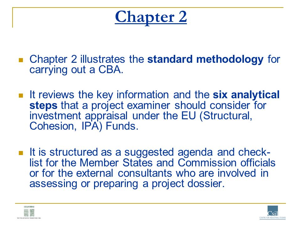 Chapter 2 Chapter 2 illustrates the standard methodology for carrying out a CBA.