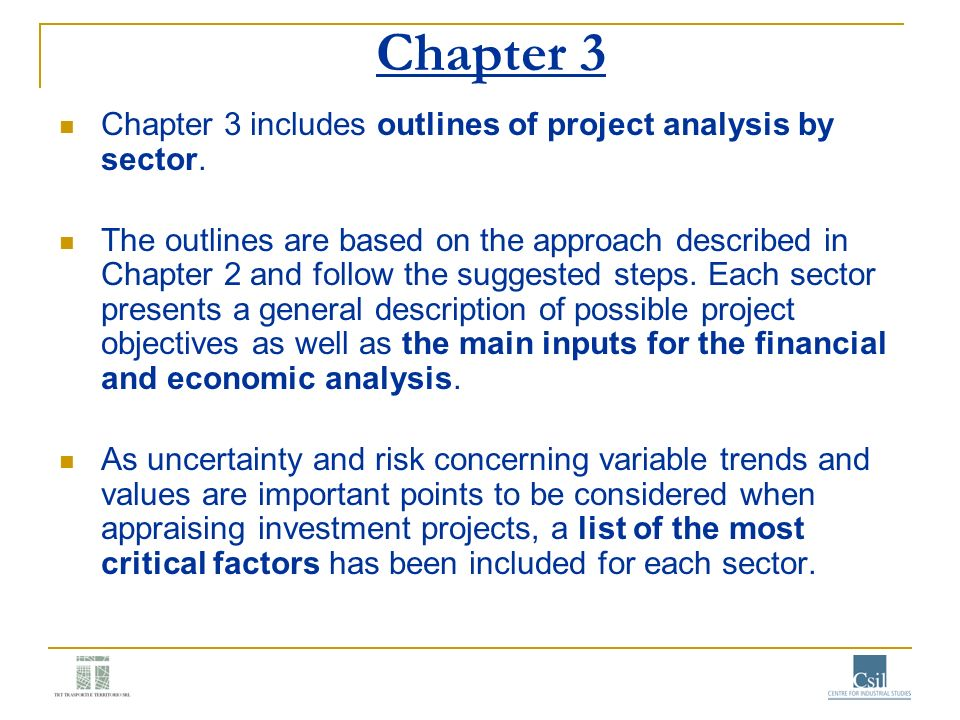 Chapter 3 Chapter 3 includes outlines of project analysis by sector.