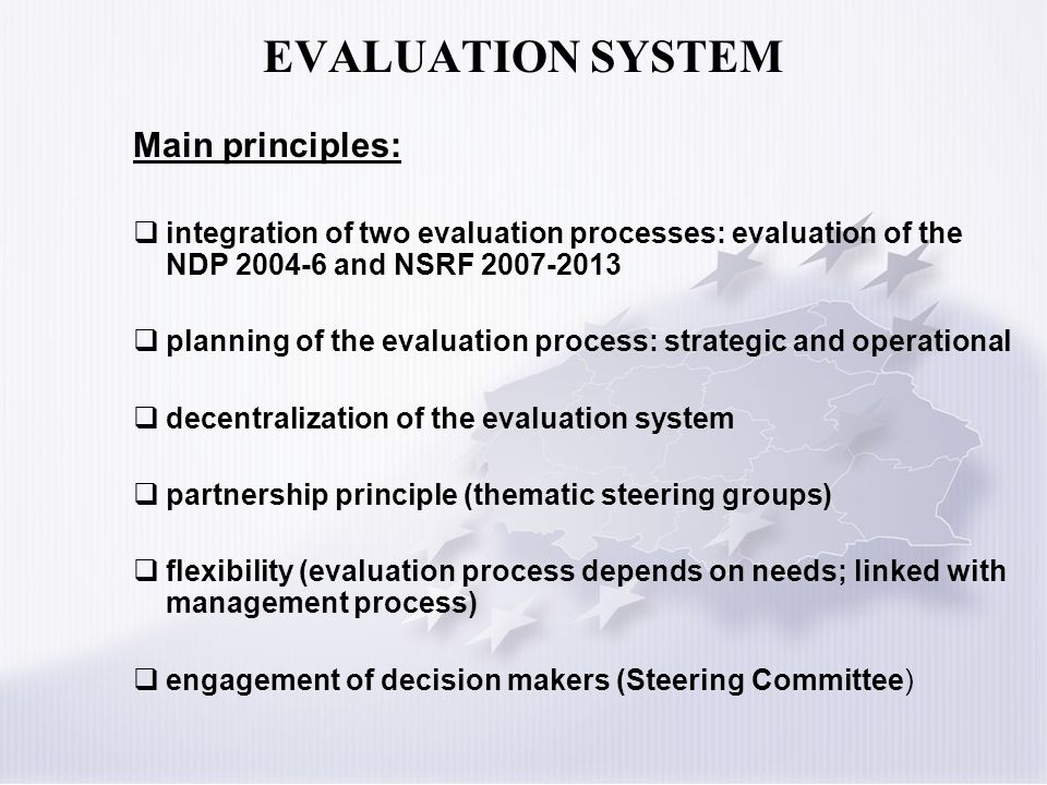 EVALUATION SYSTEM Main principles: