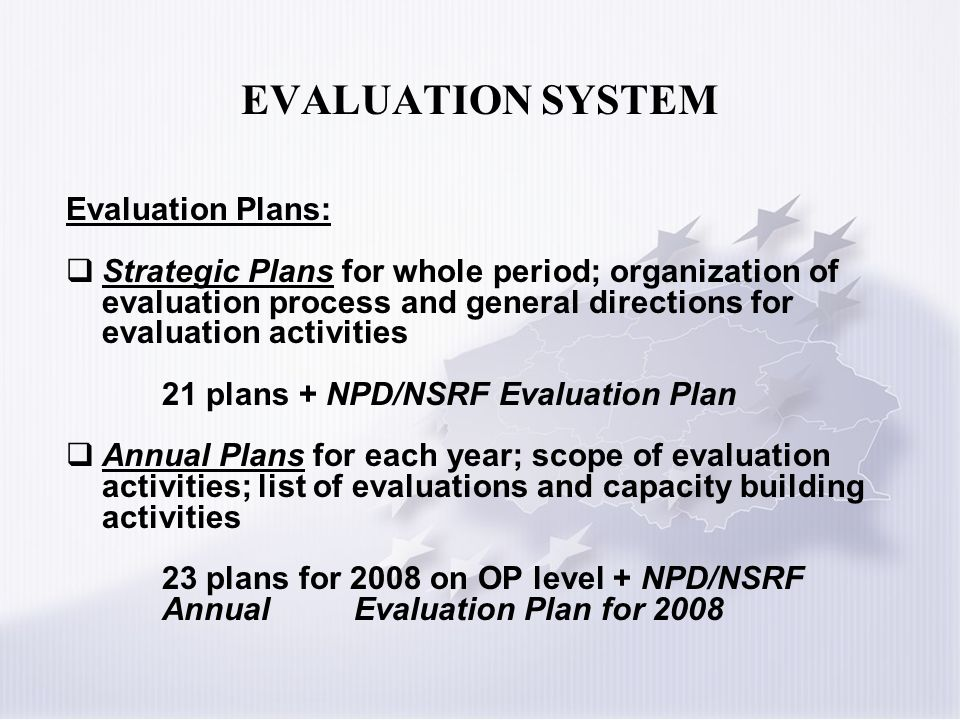 EVALUATION SYSTEM Evaluation Plans: