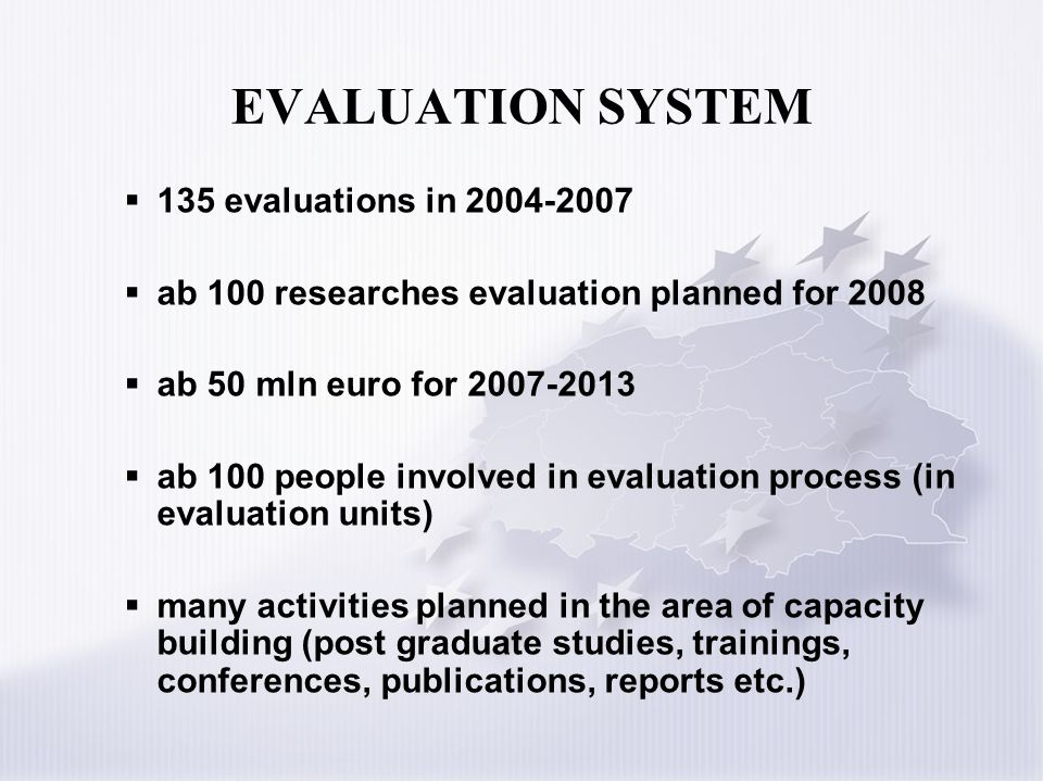 EVALUATION SYSTEM 135 evaluations in 2004-2007