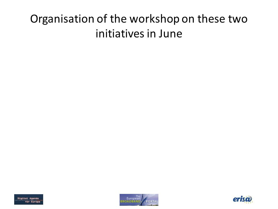 Organisation of the workshop on these two initiatives in June