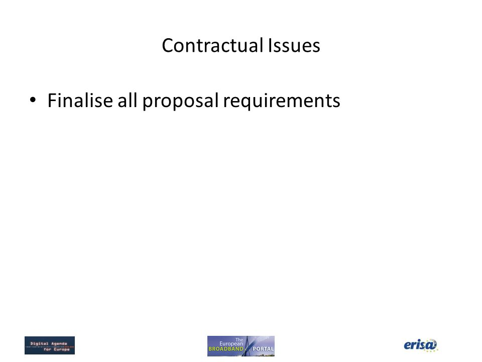 Contractual Issues Finalise all proposal requirements