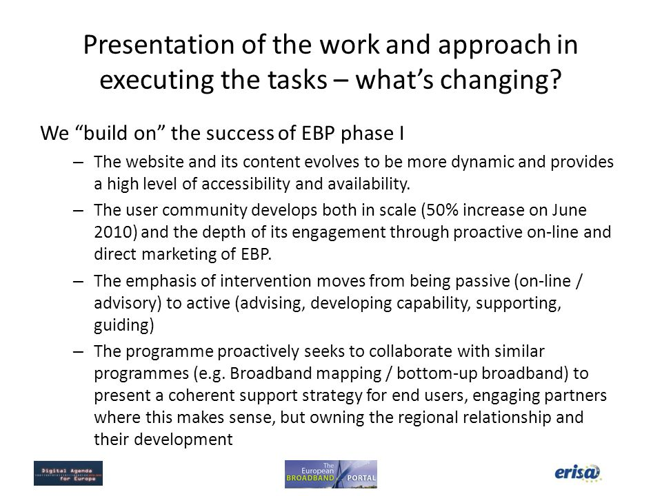 Presentation of the work and approach in executing the tasks – what's changing